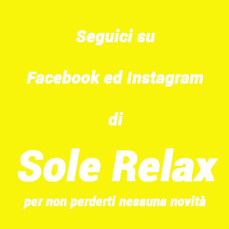 seguici su Facebook ed Instagram di Sole Relax